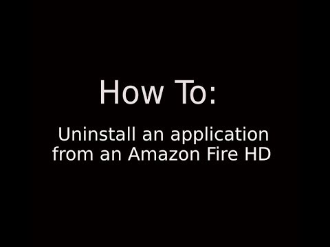 How To: Uninstall an app on an Amazon Fire HD