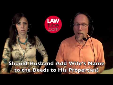 Should husband add his wife's names to deeds to his properties?