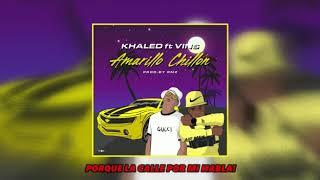2.KHALED FT VINS - AMARILLO CHILLON -
