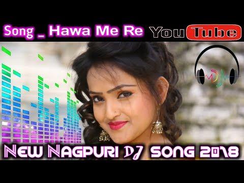 Xxx Mp4 New Nagpuri Dj Songs 2018 Songs Hawa Me Re Udela Re Nagpuri Party Mixx Dj Song 3gp Sex