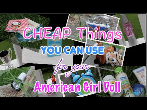 CHEAP Things you can use for your AG Doll!