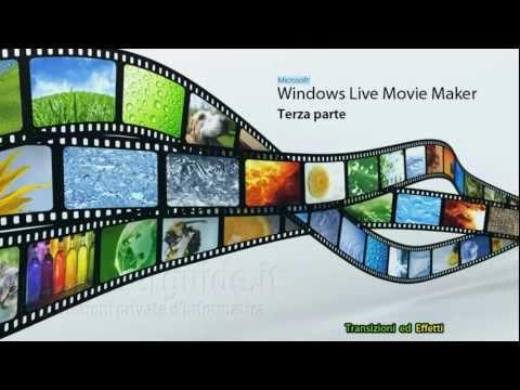 Windows 7 Tutorial Windows Live Movie Maker  Italiano Terza Parte Transizioni Effetti Video Editing