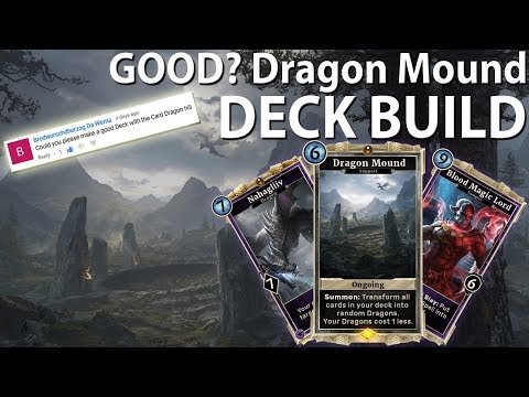 Good? Dragon Mound DECK Build   The Elder Scrolls Legends