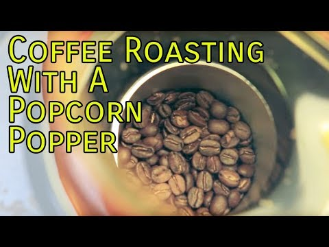 Coffee Roasting in a Popcorn Popper