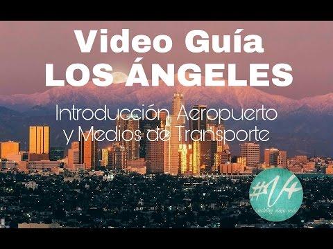 Los Ángeles Video Guía | Introducción, Aeropuerto y Medios de Transporte