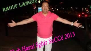 Cheb Hasni Sghir Succé 2013 - Moul El 3mama - By Langou