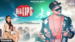 Red lips (Teaser) Vaibhav Singh | Releasing on 17th May | White Hill Music