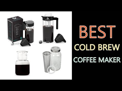 Best Cold Brew Coffee Maker 2018