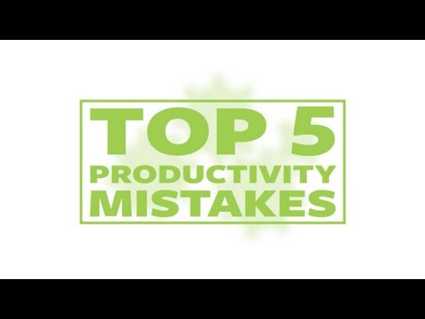 Top 5 Productivity Mistakes