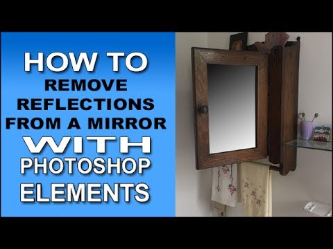 Photoshop Elements - Remove a Reflection from a Mirror
