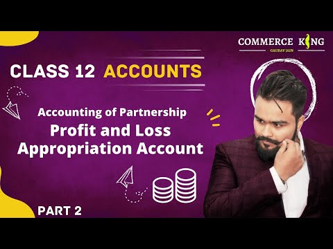 #2 Class 12 Accounts (Profit and loss appropriation account), chapter 1