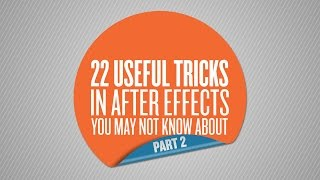 Download 22 Useful Tricks in After Effects You May Not Know About - Part 2 of 5 Video