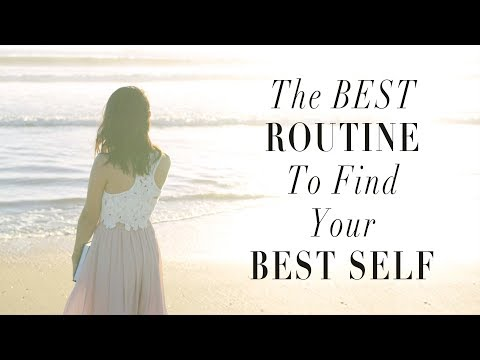 Find Your Best Self Through A Good Routine | ANN LE