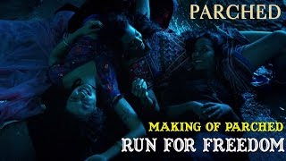 Making of Parched | Run For Freedom