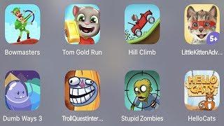 Troll Quest Internet,bowmasters,tom Gold Run,hill Climb,little Kitten,dumb Way 3,stupid Zombie