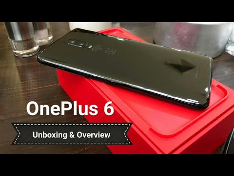 OnePlus 6 Unboxing and Overview
