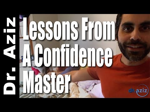 Lessons From A Confidence Master - Dr. Aziz, Confidence Coach