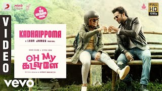 Oh My Kadavule - Kadhaippoma Video | Ashok Selvan, Ritika Singh | Leon James