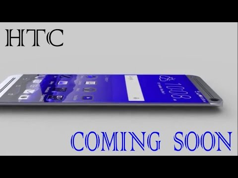 HTC  COMING SOON  / TOP  5  HTC  MOBILE  launching  in  2017  HD