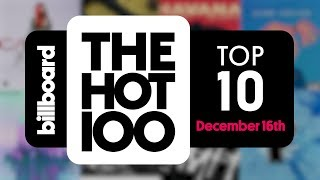 Early Release Billboard Hot 100 Top 10 December 16th 2017 Countdown Official