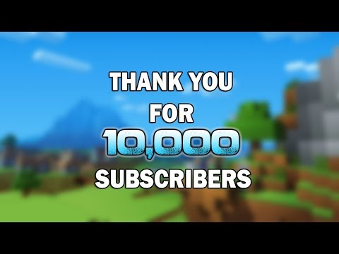 10,000 Subscriber Special + GIVEAWAY