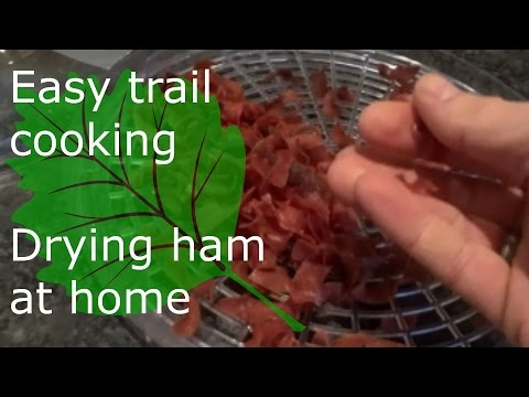 Trail cooking how to: drying ham