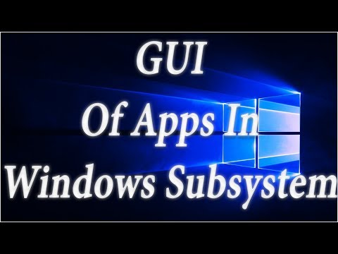 How To Run Graphical Interface [GUI] Of Linux Application in Windows 10 [Windows Subsystem]