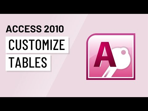 Access 2010: Customizing Tables