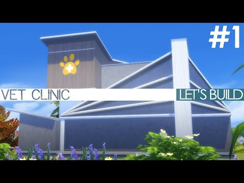 The Sims 4 Cats & Dogs - VET CLINIC - Let's Build Part 1