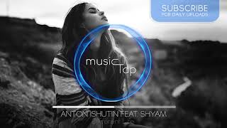 Download Anton Ishutin feat. Shyam - Different Life [PREMIERE]