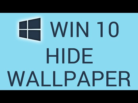 How To Hide or Show Windows 10 Wallpaper