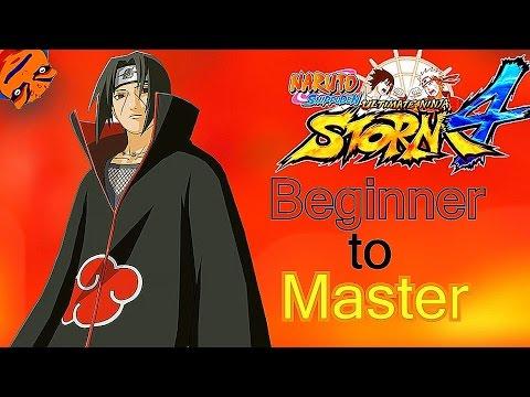 (Itachi Uchiha) - Beginner to Master - Naruto Shippuden Ultimate Ninja Storm 4 Tutorials [1080p]