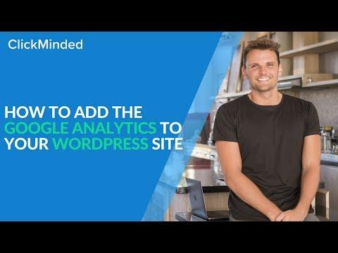 Google Analytics & Wordpress: How to Add the Google Analytics to Your Wordpress Site (2018)