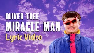 Oliver Tree - Miracle Man (Lyrics)