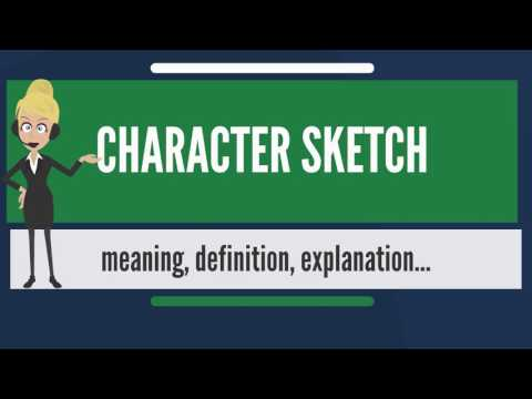 What is CHARACTER SKETCH? What does CHARACTER SKETCH mean? CHARACTER SKETCH meaning & explanation