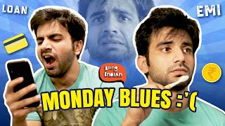 Thoughts You Have On A Monday | Ft. Ayush Mehra | Being Indian
