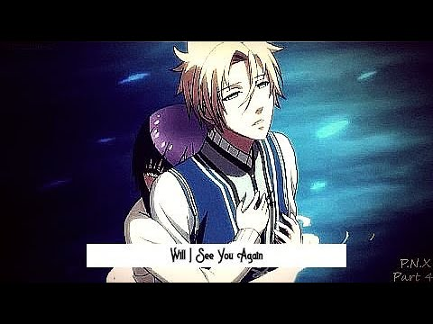 Will I See You Again「AMV」