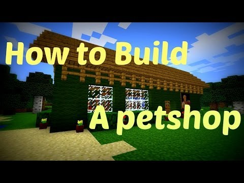 Minecraft - How to build a Pet shop (for real)