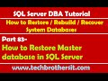 SQL Server DBA Tutorial 83-How to Restore Master database in SQL Server