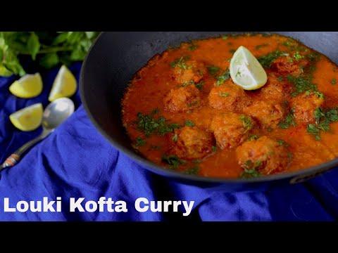 Louki Kofta Curry Recipe | Bottle Gouard Kofta Curry Recipe | Ghiya ke Kofte