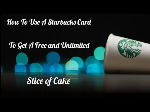 How to Use a Starbucks Card to Get a Free and Unlimited Slice of Cake