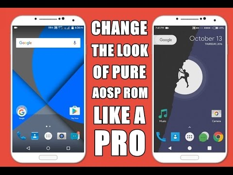 [Hindi] How to change the look of AOSP rom like a PRO