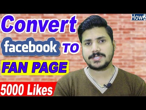 How To Convert Facebook Profile Into FB Fan Page | Get 5000 Likes | Urdu Hindi 2018
