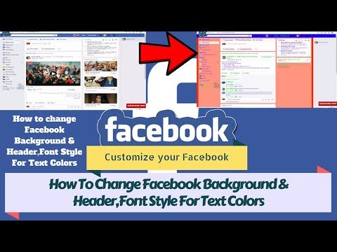 How To Change Facebook Background & Header,Font Style For Text Colors !! Customize your Facebook A/C
