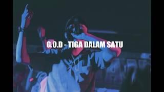 G.O.D - Tiga Dalam Satu