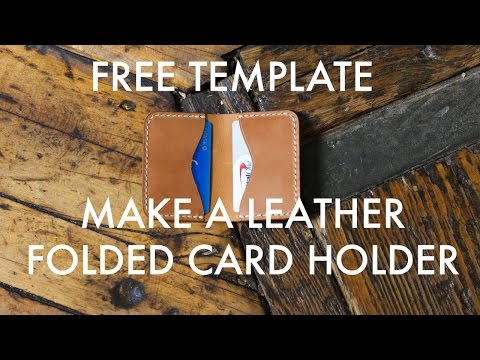 Make A Folded Leather Card Holder - Free PDF Template - Build Along Tutorial