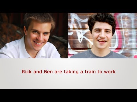 English Speaking Practice: Rick and Ben are taking a train to work