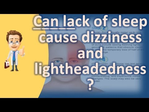 Can lack of sleep cause dizziness and lightheadedness ? | Best Health FAQ Channel