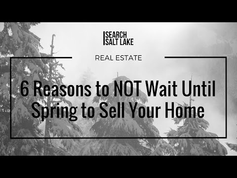 6 Reasons to NOT Wait Until Spring to Sell Your Home