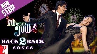 #Back2Back Songs : Rab Ne Bana Di jodi - Shah Rukh Khan | Anushka Sharma